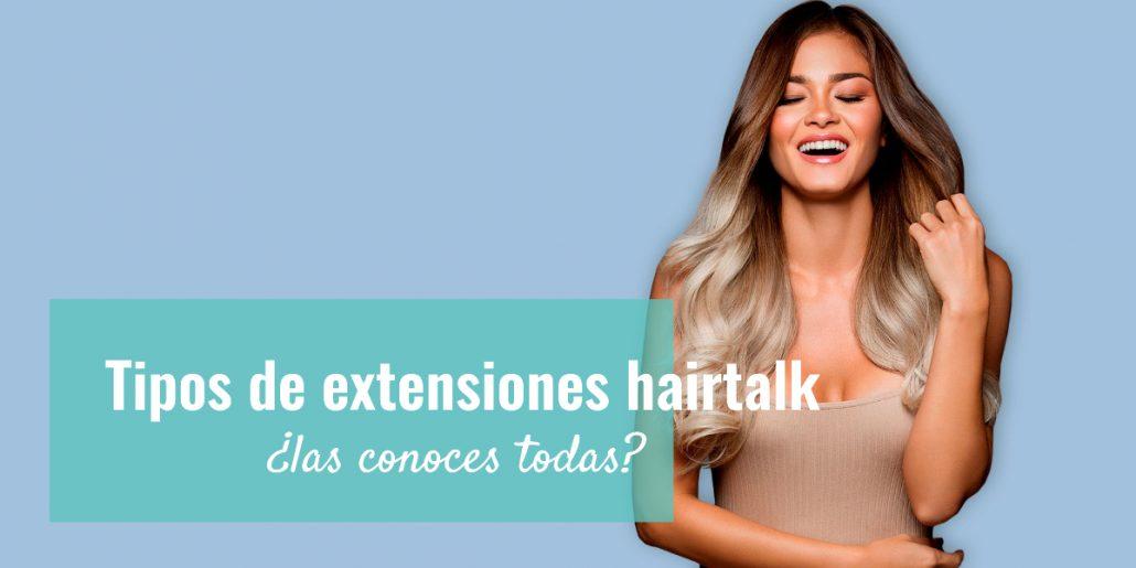 tipos extensiones hairtalk