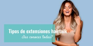 tipos extensiones hairtalk