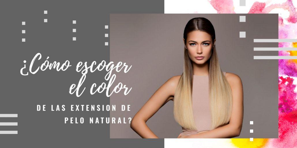 escoger color extensiones de pelo