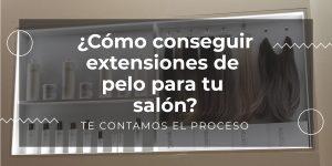 como conseguir extensiones hairtalk para tu salon