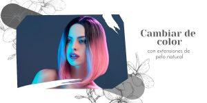 cambiar color pelo con extensiones